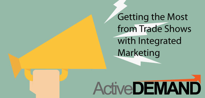 Trade Shows with Integrated Marketing