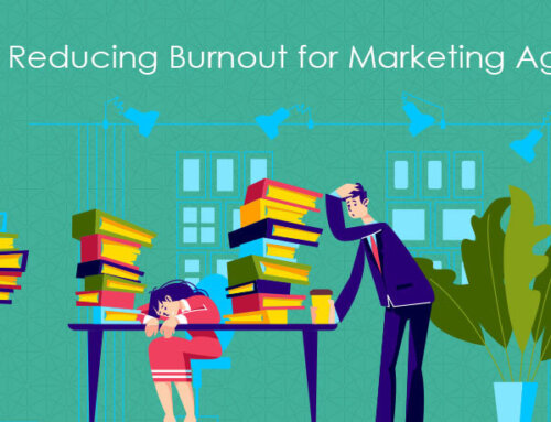 Tips on Reducing Burnout for Marketing Agencies