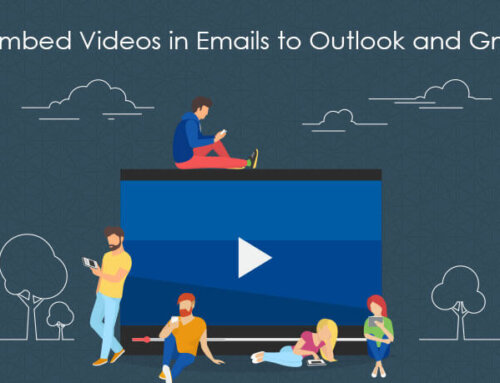 How to Embed Videos in Emails to Outlook and Gmail users
